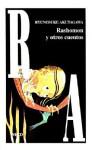 Rashomon y Otros Cuentos - Ryūnosuke Akutagawa