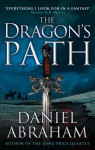 The Dragon's Path (Dagger & the Coin 1) - Daniel Abraham
