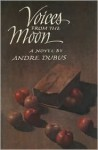 Voices From The Moon - Andre Dubus