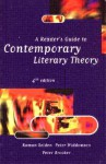 A Readers Guide to Contemporary Literary Theory - Raman Selden, Peter Widdowson, Peter Brooker