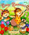 Busy Bunnies (Touch-Me Book) - Jane E. Gerver, Lisa McCue