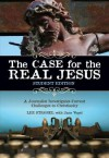 The Case for the Real Jesus---Student Edition: A Journalist Investigates Current Challenges to Christianity - Lee Strobel, Jane Vogel