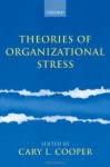 Theories of Organizational Stress - Cary L. Cooper