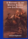 A History of the United States and Its People - Edward Eggleston