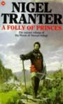 A Folly of Princes - Nigel Tranter