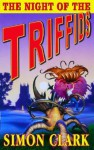 The Night of the Triffids - Simon Clark