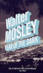 Fear Of The Dark - Walter Mosley