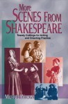 More Scenes from Shakespeare: Twenty Cuttings for Acting and Directing Practice - Michael Wilson