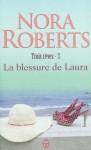 La blessure de Laura (Trois rêves, #3) - Nora Roberts