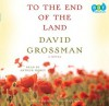 To the End of the Land - David Grossman, Jessica Cohen, Arthur Morey