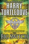 The Big Switch - Harry Turtledove