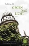 Gegen das Licht - Sabine Alt