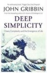 Deep Simplicity: Chaos, Complexity and the Emergence of Life - John Gribbin