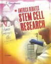 America Debates Stem Cell Research (America Debates) - Jeri Freedman