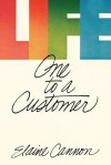 Life: One to a Customer - Elaine Cannon