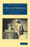 The Governess: Or, the Little Female Academy - Sarah Fielding