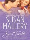 Sweet Trouble - Susan Mallery