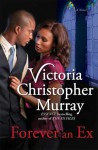 Forever an Ex: A Novel - Victoria Christopher Murray