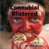 Connubial Blistered - Misti Rainwater-Lites