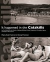 It Happened in the Catskills: An Oral History in the Words of Busboys, Bellhops, Guests, Proprietors, Comedians, Agents, and Others Who Lived It - Myrna Frommer, Harvey Frommer