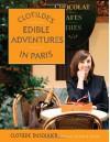 Clotilde's Edible Adventures in Paris - Clotilde Dusoulier