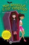 Mia sorella è un vampiro. Che pasticcio! (Italian Edition) - Sienna Mercer