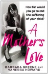 A Mother's Love - Vanessa Howard, Barbara Greene