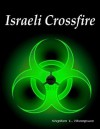 Israeli Crossfire (Crossfire Novels) - Stephen Thompson