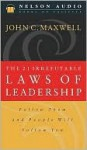 The 21 Irrefutable Laws of Leadership: Follow Them and People Will Follow You (Audio) - John C. Maxwell, D2 Design Works