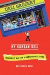 My Korean Deli - Ben Ryder Howe