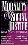 Morality And Social Justice: Point/Counterpoint - James P. Sterba, Tibor R. Machan