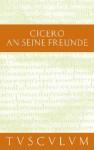 An Seine Freunde / Epistulae Ad Familiares: Lateinisch - Deutsch - Cicero, Helmut Kasten
