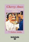 Cherry Ames, Department Store Nurse (Easyread Large Edition) - Helen Wells