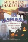 In Tasmania - Nicholas Shakespeare