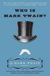 Who Is Mark Twain? - Mark Twain