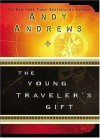 The Young Traveler's Gift - Andy Andrews, Amy Parker