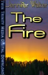 The Fire - Jennifer Walker