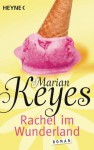 Rachel im Wunderland: Roman (German Edition) - Marian Keyes, Susanne Höbel