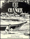 Eye of the Changer: A Northwest Indian Tale - Muriel Ringstad, Donald Croly, Bill Holm