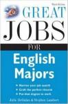 Great Jobs for English Majors, 3rd ed. (Great Jobs For... Series) - Julie DeGalan, Stephen Lambert