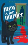 Mew Is for Murder (Theda Krakow Mystery #1) - Clea Simon