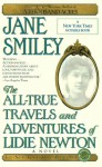 The All-True Travels and Adventures of Lidie Newton - Jane Smiley
