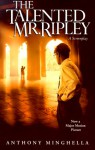 The Talented Mr. Ripley: A Screenplay - Anthony Minghella, Patricia Highsmith