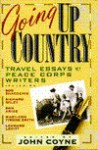 Going Up Country: Travel Essays by Peace Corps Writers - John Coyne
