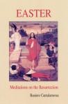 Easter: Meditations on the Resurrection - Raniero Cantalamessa