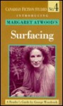 Introducing Margaret Atwood's Surfacing: A Reader's Guide - George Woodcock