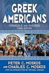 Greek Americans: Struggle and Success - Peter C Moskos, Charles C. Moskos, Michael Dukakis