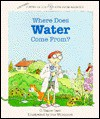 Where Does Water Come From? - C. Vance Cast, Sue Wilkinson