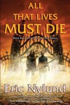All That Lives Must Die: Book Two of the Mortal Coils Series - Eric S. Nylund