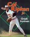 Cal Ripken, Jr.: Oriole Ironman - Stew Thornley